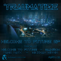 TRAUMATIZE WELCOME TO FUTURE EP 2000